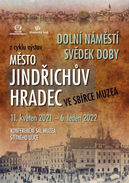 Jindřichův Hradec ve sbírce muzea kapitola I. DOLNÍ NÁMĚSTÍ – SVĚDEK DĚJIN